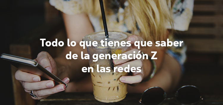 Generacion Z en RRSS