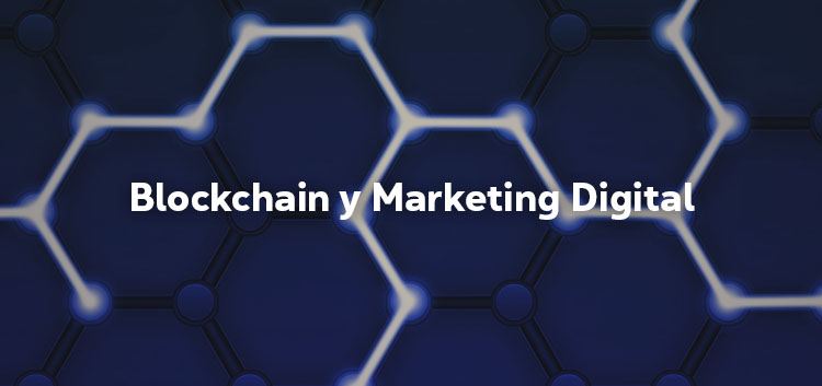 Blockchain y marketin Digital
